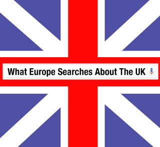 What Europe Searches About the UK