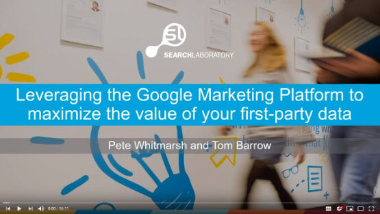 Leveraging the Google Marketing Platform to maximise the value of your first-party data (Webinar)