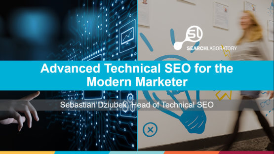 Advanced Technical SEO for the Modern Marketer